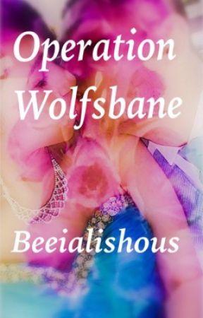 Operation Wolfsbane by Beeialishous