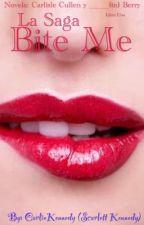 Bite Me~Carlisle Cullen y tu <3  [Novela :3] by CarlieQuinnRules