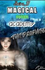 MAGICAL POTION ACADEMY:THE PROPHECY(editing) by Jhaira_17