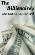The Billionaire's personal assistant by mavisminerva