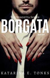 Borgata - Book II #wattys2015 by katrocks247