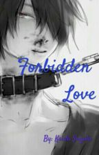 Forbidden Love (Boy x Boy love) by Kaida_Suzuki