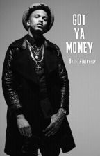 Got Ya Money [final book] by wolfsavy
