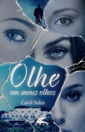 Olhe em meus olhos by CarolTSales