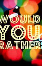 Would you rather? by birthday4423