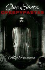 One Shots Creepypastas by Cherry_Choco