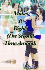 Make It Right! (The Second Time Around) by atsaheashram