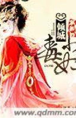 Đọc truyện Khuynh thành tiểu độc phi - Bình Quả Đích Chủng Tử - NT (TS, CĐ)