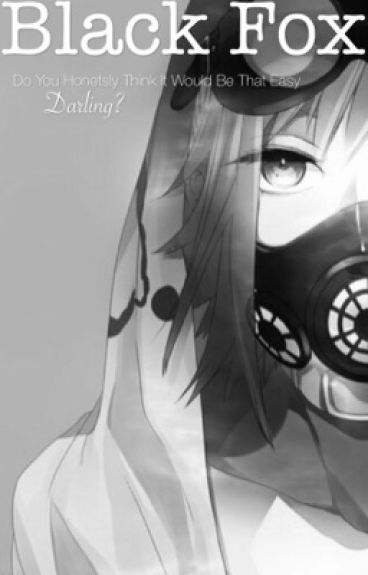 Black Fox - Tokyo Ghoul Fan Fic