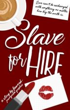 Slave For Hire by fawned-