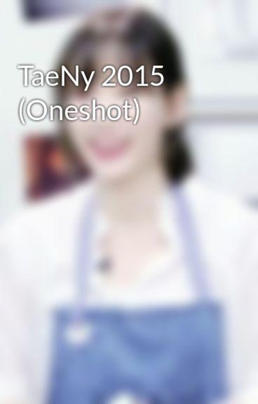 TaeNy 2015 (Oneshot)