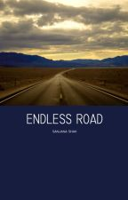 Endless Road (Wattys 2015) by SanjanaShah