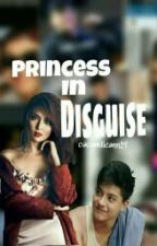 Princess In Disguise (Kathniel) COMPLETED by cacamilleann19