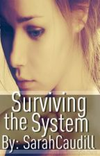 Surviving the System by sarabear2468