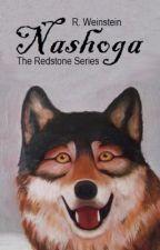 Nashoga: Book 1 of the Redstone Series by RebeccaWeinstein