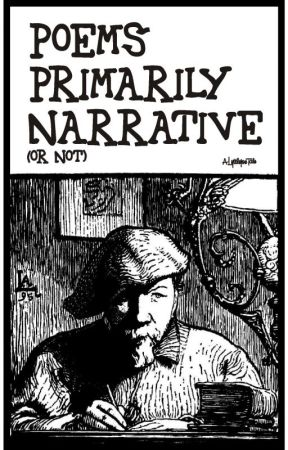 Poems Primarily Narrative (or  not) by lyttlejoe
