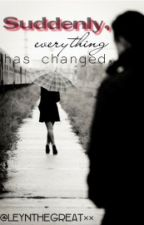 Suddenly, Everything Has Changed by LeyDelosSantos_