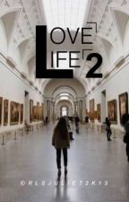 Love Life 2 by rlsjuliet