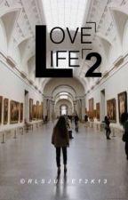 Love Life 2 by rlsjuliet