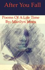 After you fall poems of a lifetime by Lovemarilynjones