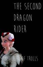 The Second Dragon Rider by Khaleesi-Of-Trolls