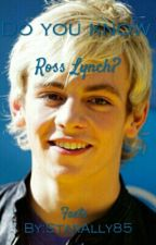 Do you know Ross Lynch? by StarAlly85