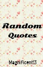 Random Quotes by Magnificent13