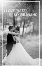 I Love (Hate) My Husband by Melkyasap24
