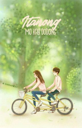 Itanong Mo Kay Dodong by pingaynism