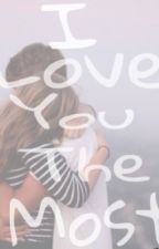 I love you the most (Cameron Dallas fanfiction) by loug11
