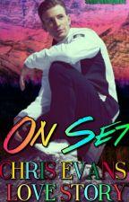 On Set ~ Chris Evans love story by SamiraMorgan36