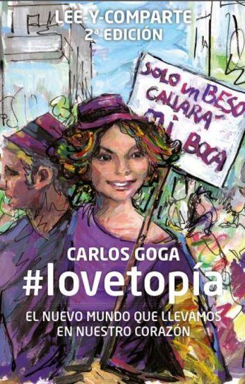 #lovetopía. El nuevo mundo que llevamos en nuestro corazón