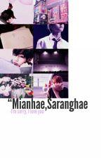 Mianhae,Saranghae by Val_Kookie