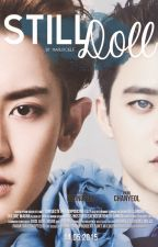 #1 Still Doll [ChanSoo] by HaruXoELF