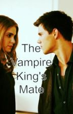 The Vampire King's Mate by LovesYaXoXo