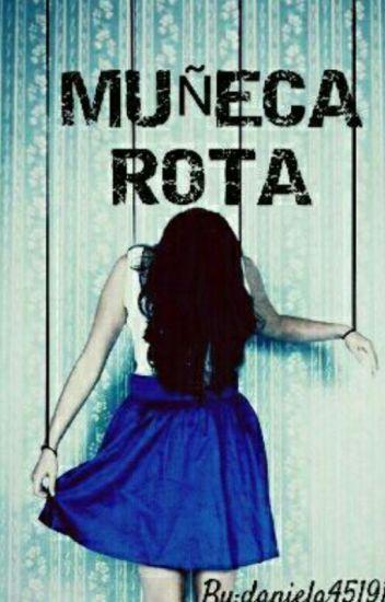 Muñeca rota #PGP2016 // [#Donawards2016] // #dulcesal // #GuerraLiteraria