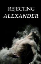 Rejecting Alexander by -heroic