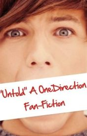 UNTOLD (OneDirection Fan Fiction) by smileyashun