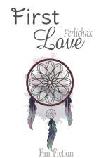 First Love! [IDR] by ferlichax