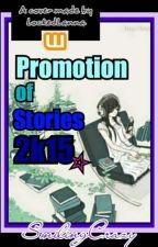PROMOTION OF STORIES 2K15 by SmilingCrazy