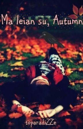 Ma leian su, Autumn by toparadiZZe