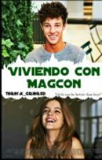 VIVIENDO CON MAGCON by Teresa_GrierXD