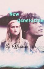 A new generation (bellarke's daughter) by fandoms_arc