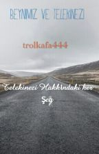 Beynimiz ve Telekinezi by trolkafa444