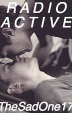 Radioactive (Newtmas Fanfiction) BoyxBoy by TheSadOne17