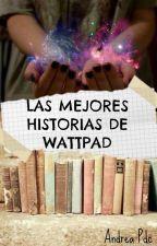 Las Mejores Historias De Wattpad © by LaChicaPDC