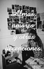 Almas, amores y otras decepciones. by corathame