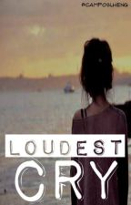 Loudest Cry by camposlheng