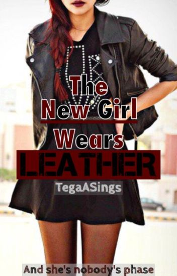 The New Girl Wears Leather