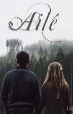 Ailé (en réécriture)  by CallMeAriette